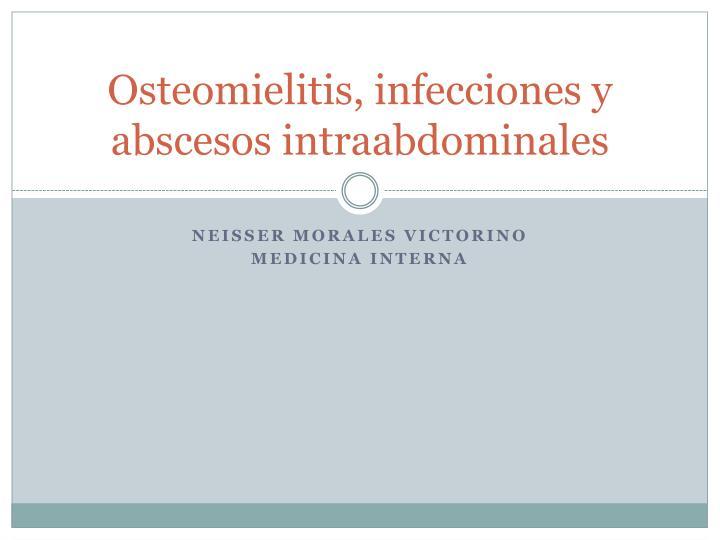 Osteomielitis, infecciones y abscesos intraabdominales