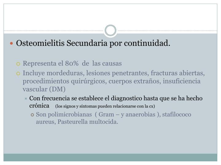 Osteomielitis Secundaria por continuidad.