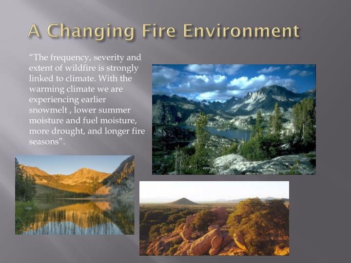 A Changing Fire Environment