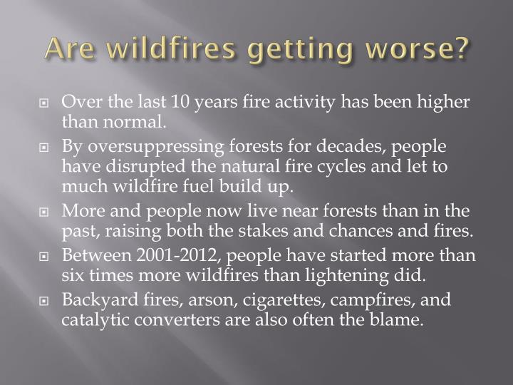 Are wildfires getting worse?