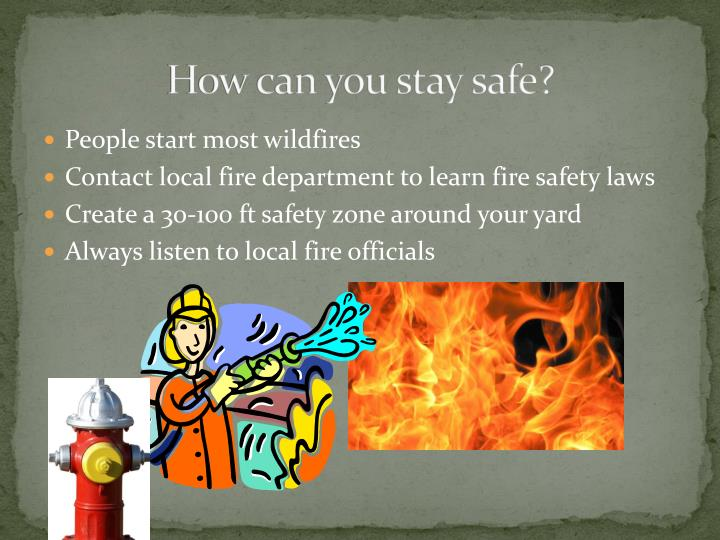 How can you stay safe?