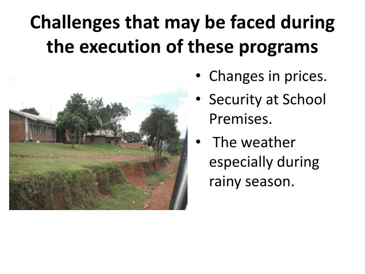 Challenges that may be faced during the execution of these programs