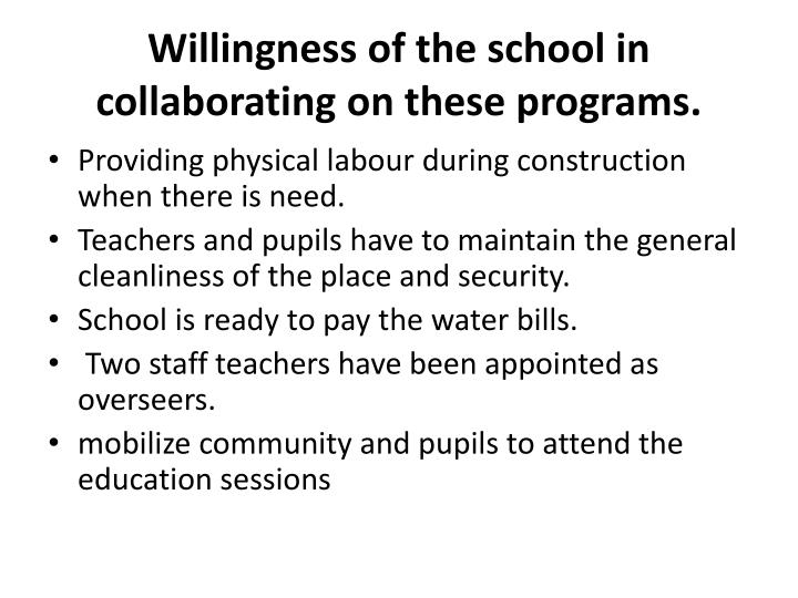 Willingness of the school in collaborating on these programs.
