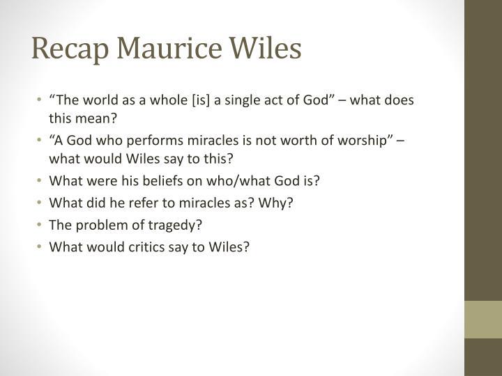 Recap Maurice Wiles