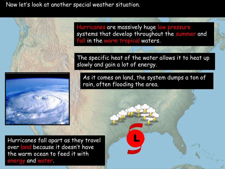 Now let's look at another special weather situation.