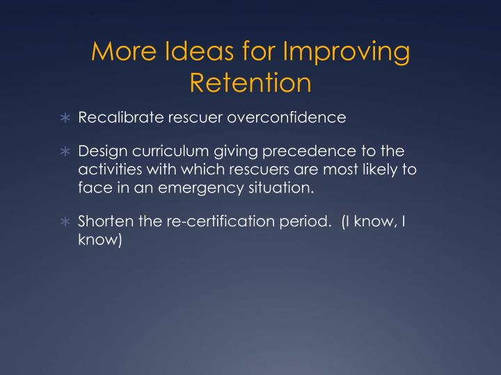 More Ideas for Improving Retention