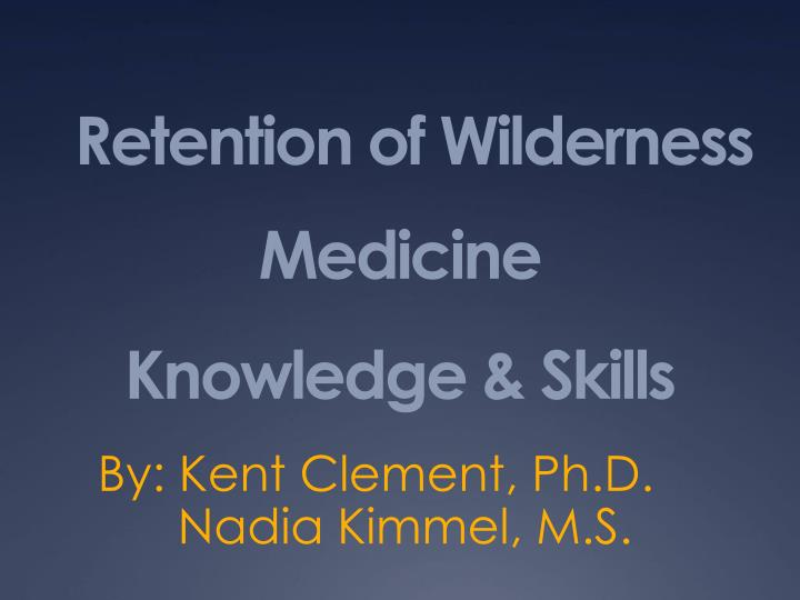 Retention of wilderness medicine knowledge skills