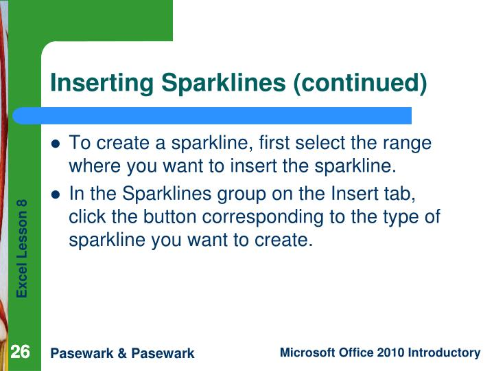 To create a sparkline, first select the range where you want to insert the sparkline.