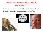 what does machiavelli mean by meanness