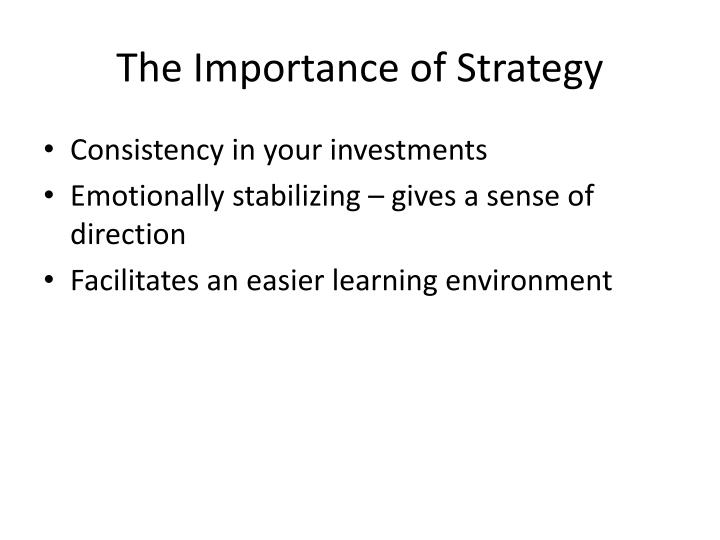 The importance of strategy