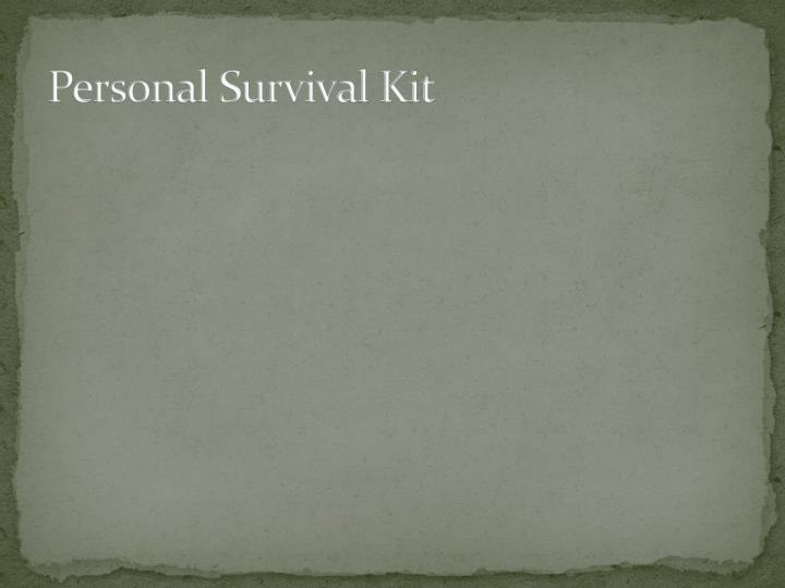 Personal Survival Kit