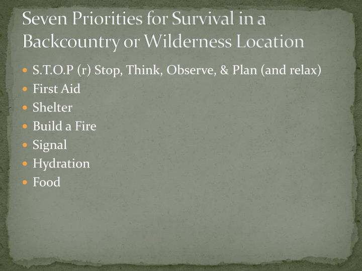 Seven Priorities for Survival in a Backcountry or Wilderness Location