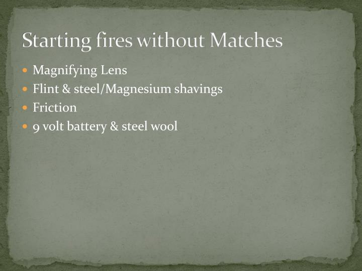 Starting fires without Matches