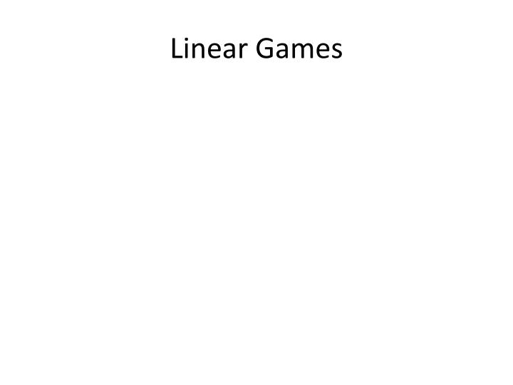 Linear Games