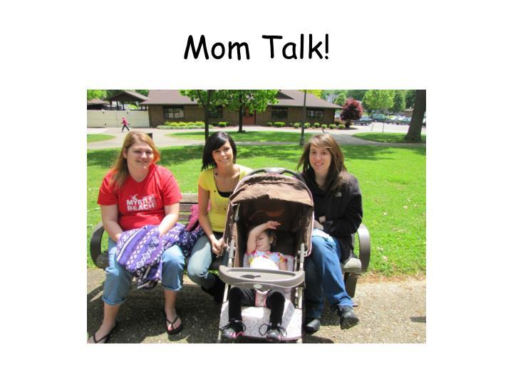 Mom Talk!