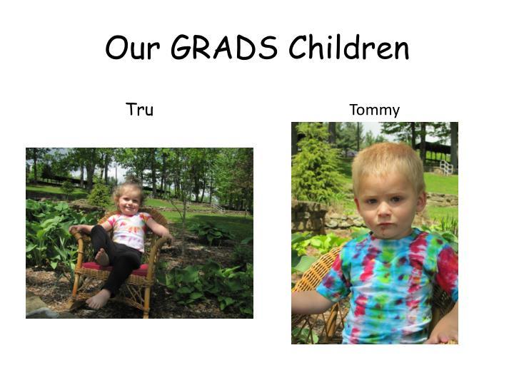 Our GRADS Children