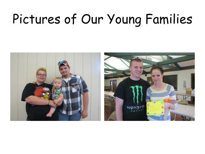 Pictures of Our Young Families