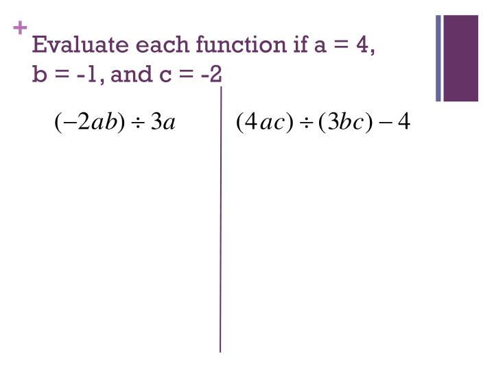 Evaluate each function if