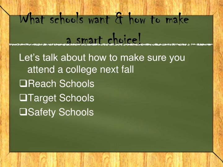 What schools want & how to make a smart choice!