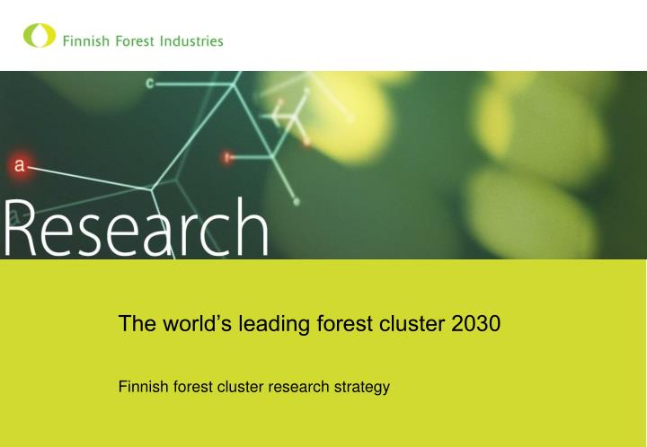 The world s leading forest cluster 2030