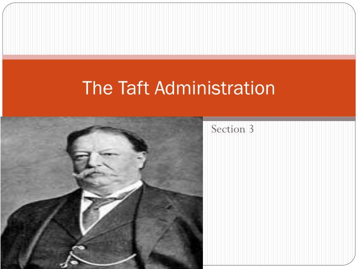 The Taft Administration