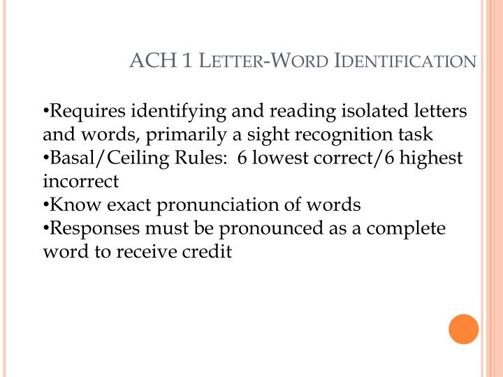 ACH 1 Letter-Word Identification