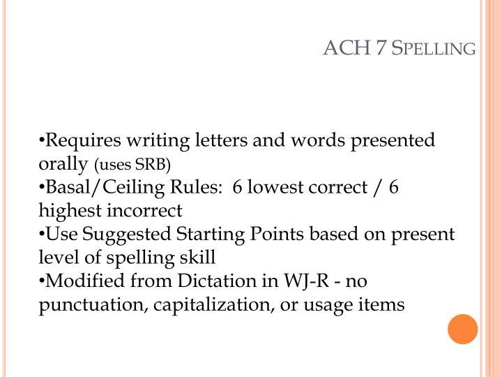 ACH 7 Spelling