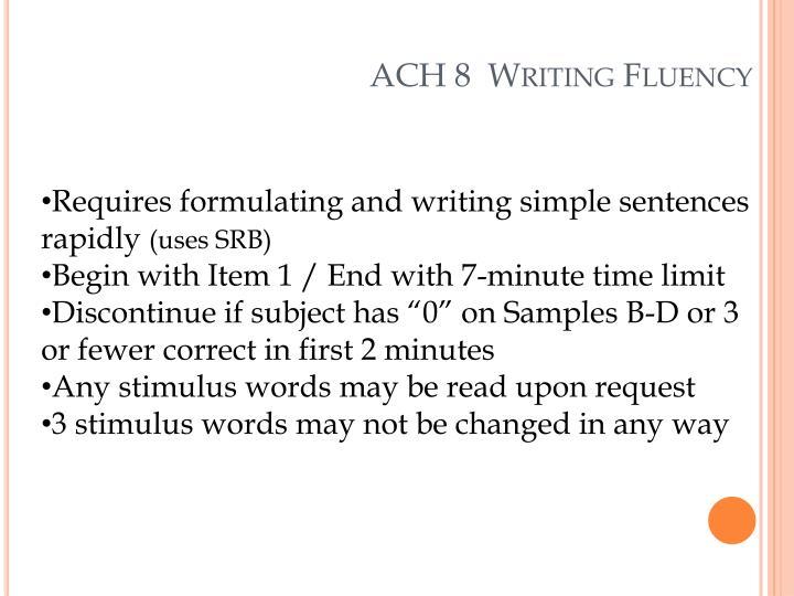 ACH 8  Writing Fluency