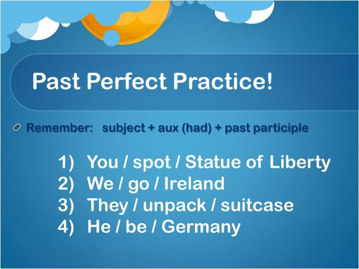 Past Perfect Practice!