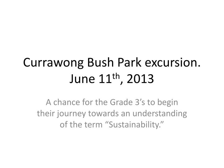 Currawong bush park excursion june 11 th 2013