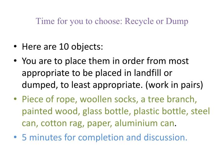 Time for you to choose: Recycle or Dump