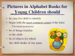 pictures in alphabet books for young children should