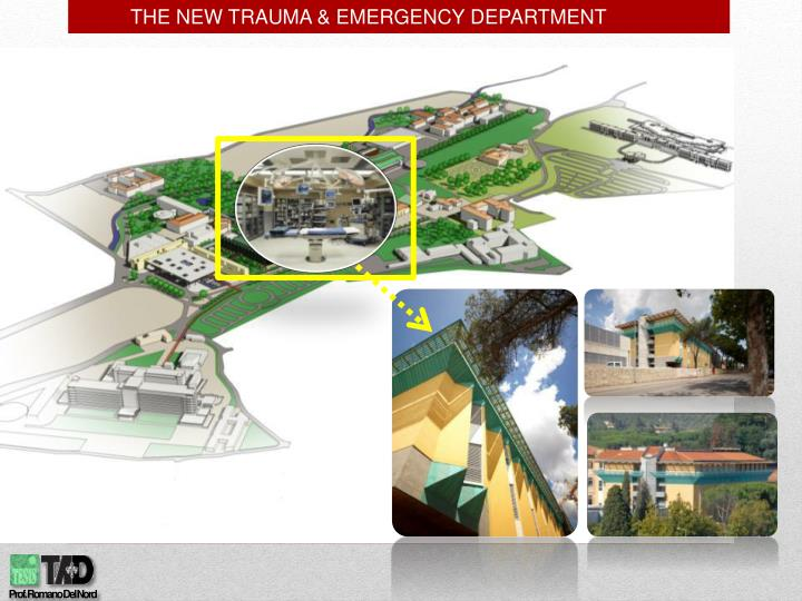 THE NEW TRAUMA & EMERGENCY DEPARTMENT