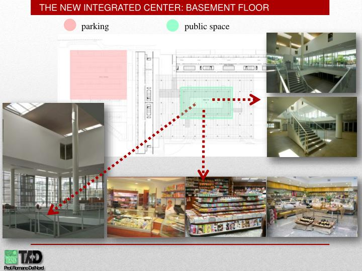 THE NEW INTEGRATED CENTER: BASEMENT FLOOR