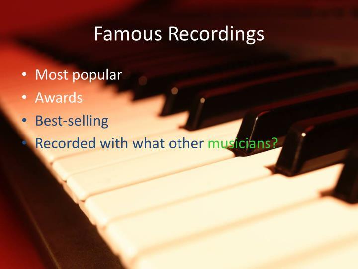 Famous Recordings