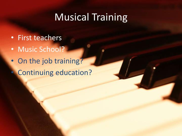 Musical Training