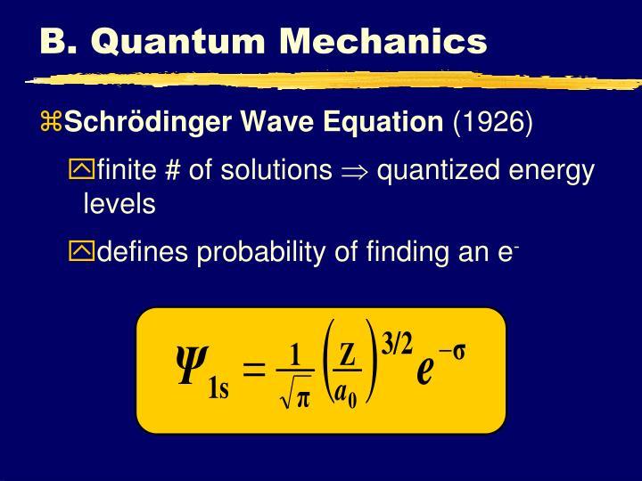 B. Quantum Mechanics