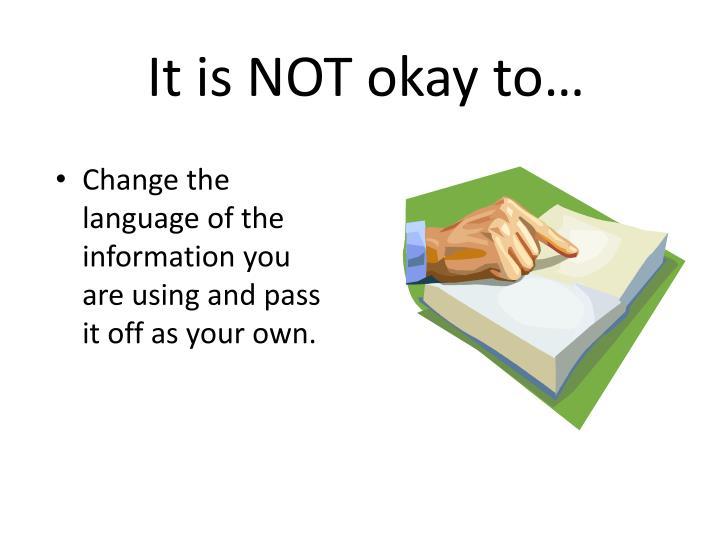 It is NOT okay to…