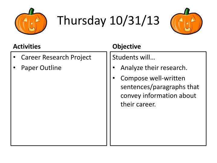 Thursday 10/31/13