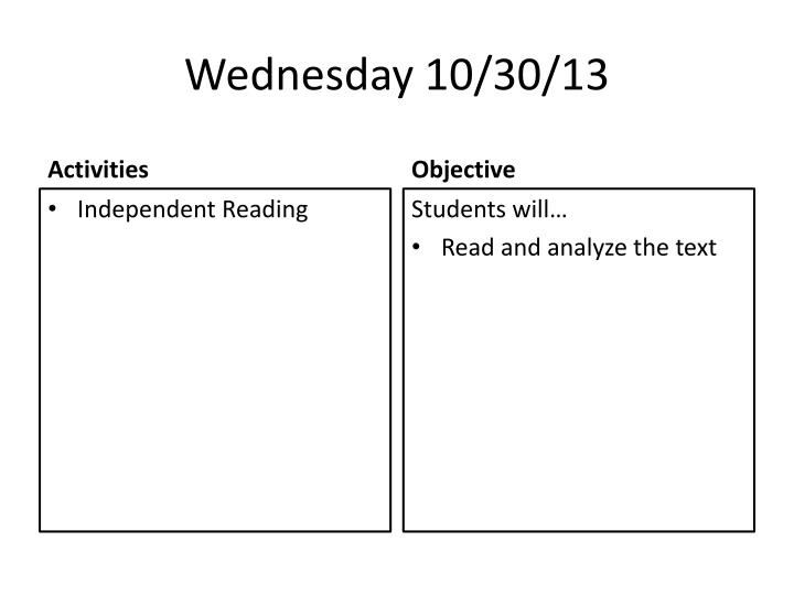 Wednesday 10/30/13