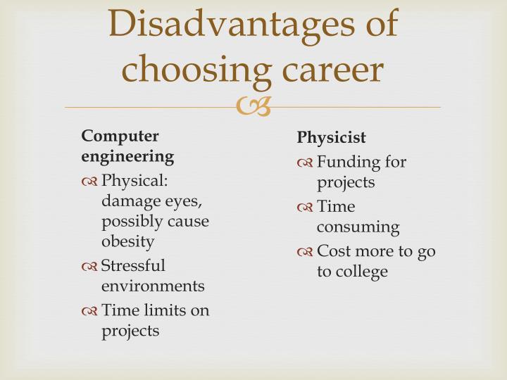 Disadvantages of choosing career