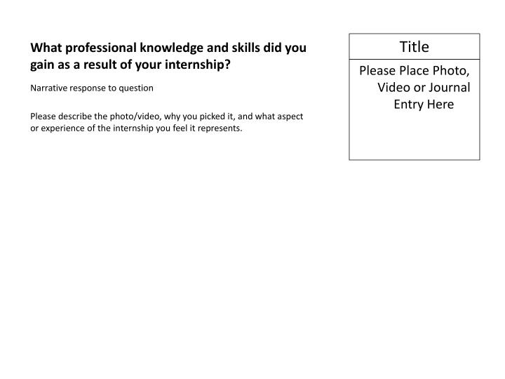 What professional knowledge and skills did you gain as a result of your internship?