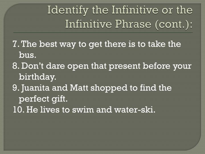 Identify the Infinitive or the Infinitive