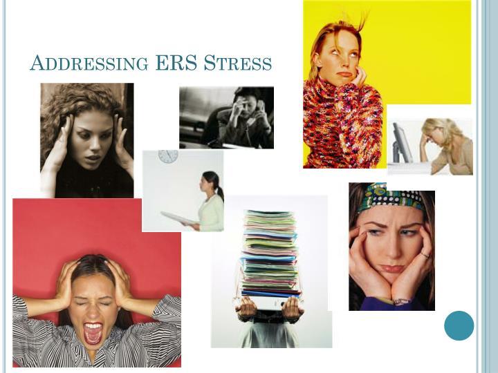 Addressing ERS Stress