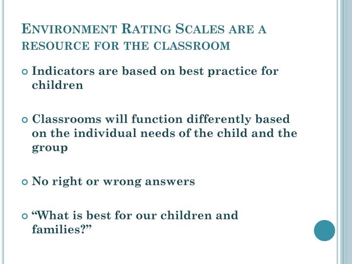 Environment Rating Scales are a resource for the classroom