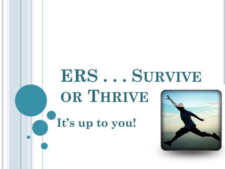 Ers survive or thrive