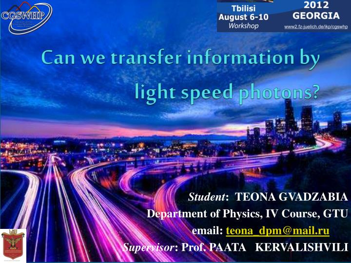 Can we transfer information by light speed photons?