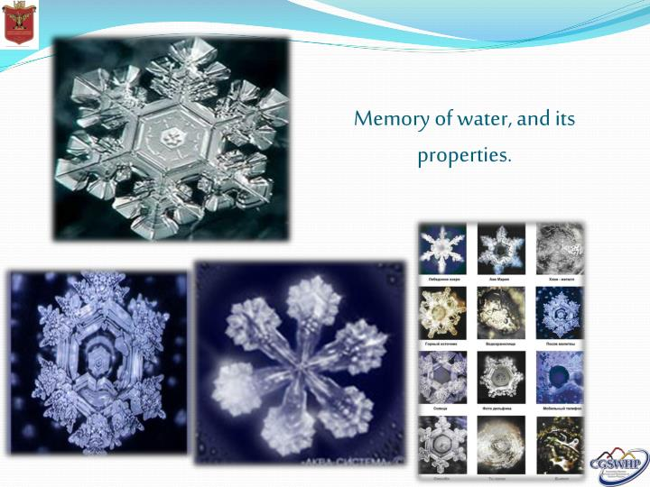 Memory of water, and its properties.