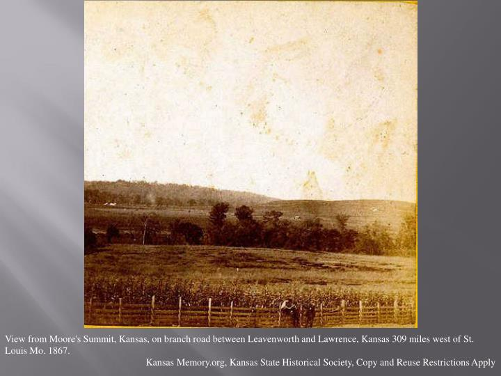 View from Moore's Summit, Kansas, on branch road between Leavenworth and Lawrence, Kansas 309 miles west of St. Louis Mo. 1867.