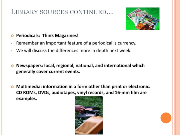 Library sources continued…